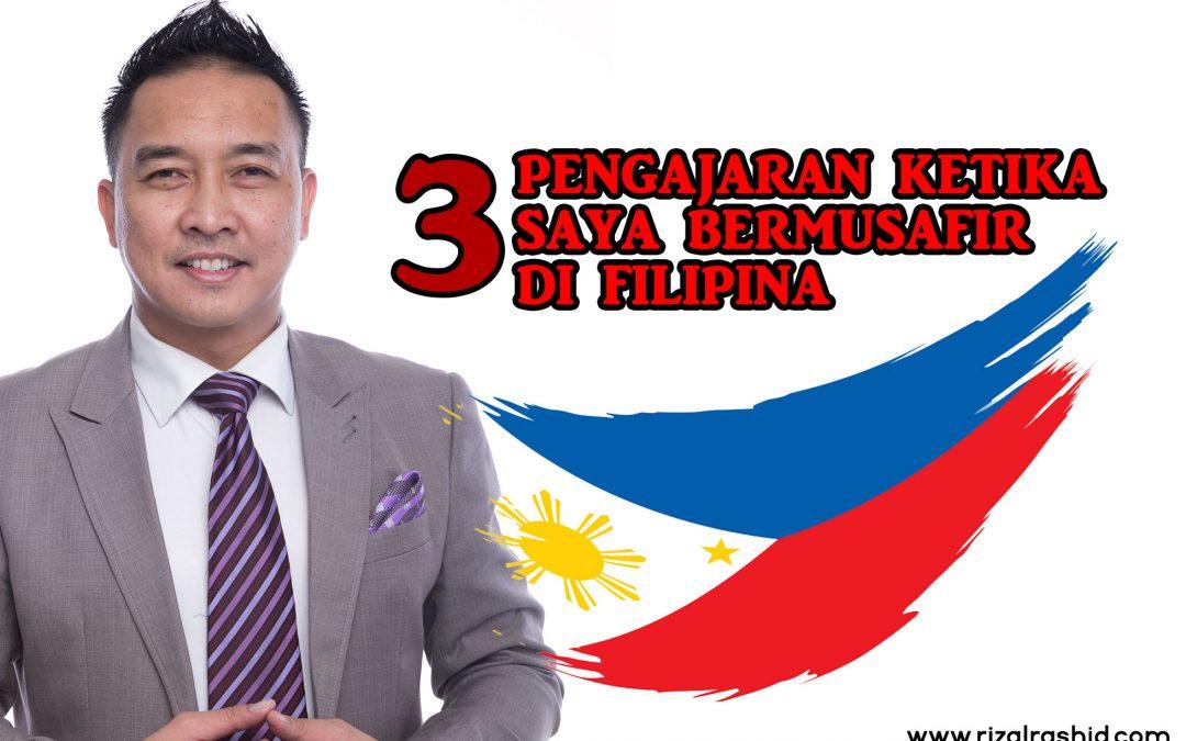 3 Pengajaran yang saya dapat ketika bermusafir di Filipina