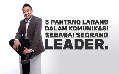 3 Pantang larang dalam komunikasi sebagai seorang leader.