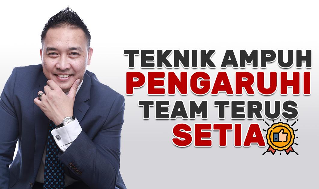 Teknik Ampuh Pengaruhi Team Untuk Setia